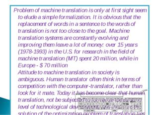 Problem of machine translation is only at first sight seem to elude a simple