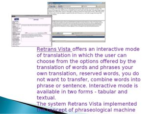 Retrans Vista offers an interactive mode of translation in which the user can