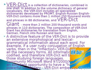 VER-Dict is a collection of dictionaries, combined in one shell. In addition