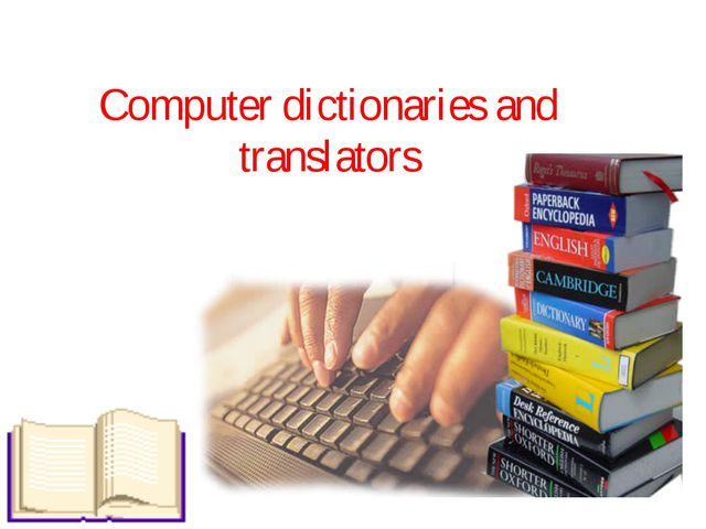Computer dictionaries and translators
