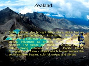 Zealand. British colonist also brought their culture, which had an effect on