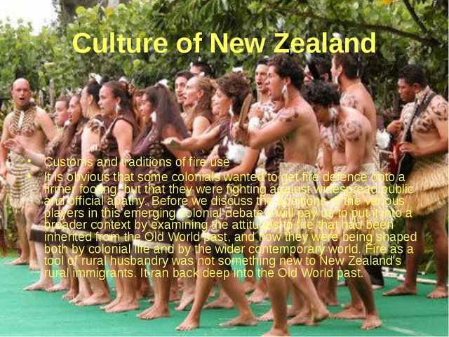 Culture of New Zealand Customs and traditions of fire use It is obvious that...