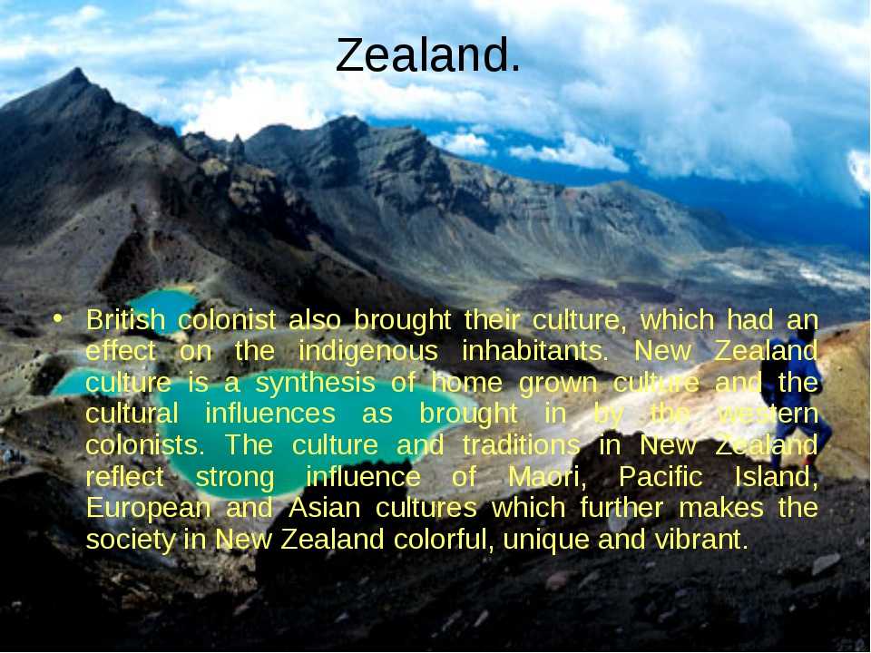 Zealand. British colonist also brought their culture, which had an effect on...