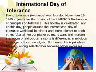 International Day of Tolerance Day of tolerance (tolerance) was founded Nove