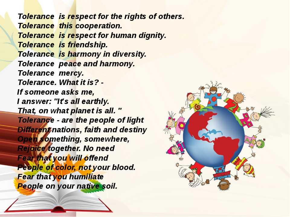 Tolerance is respect for the rights of others. Tolerance this cooperation. T...