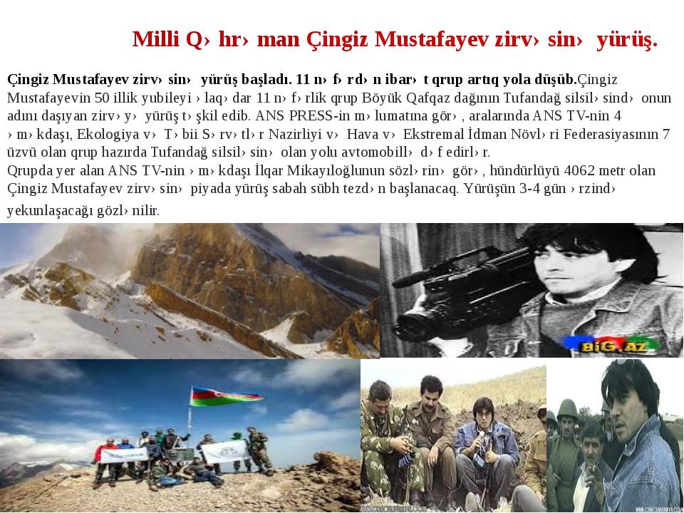 Milli Qəhrəman Çingiz Mustafayev zirvəsinə yürüş. Çingiz Mustafayev zirvəsin...