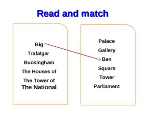 Read and match Big Trafalgar Buckingham The Houses of The Tower of The Nation