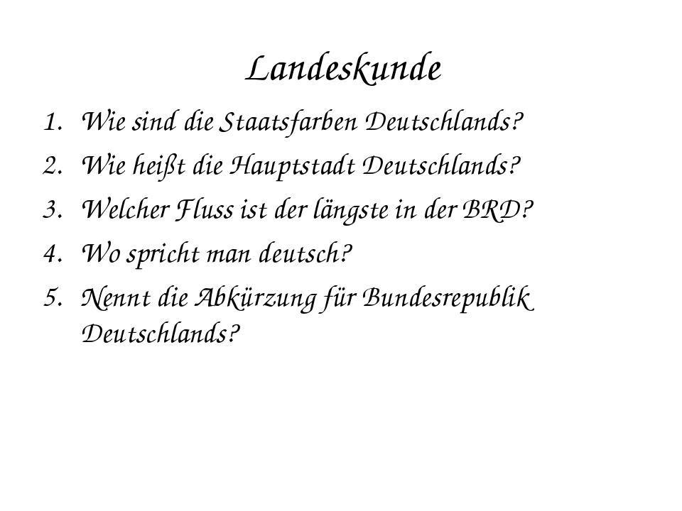 Wie sind die Staatsfarben Deutschlands? Wie heißt die Hauptstadt Deutschlands...