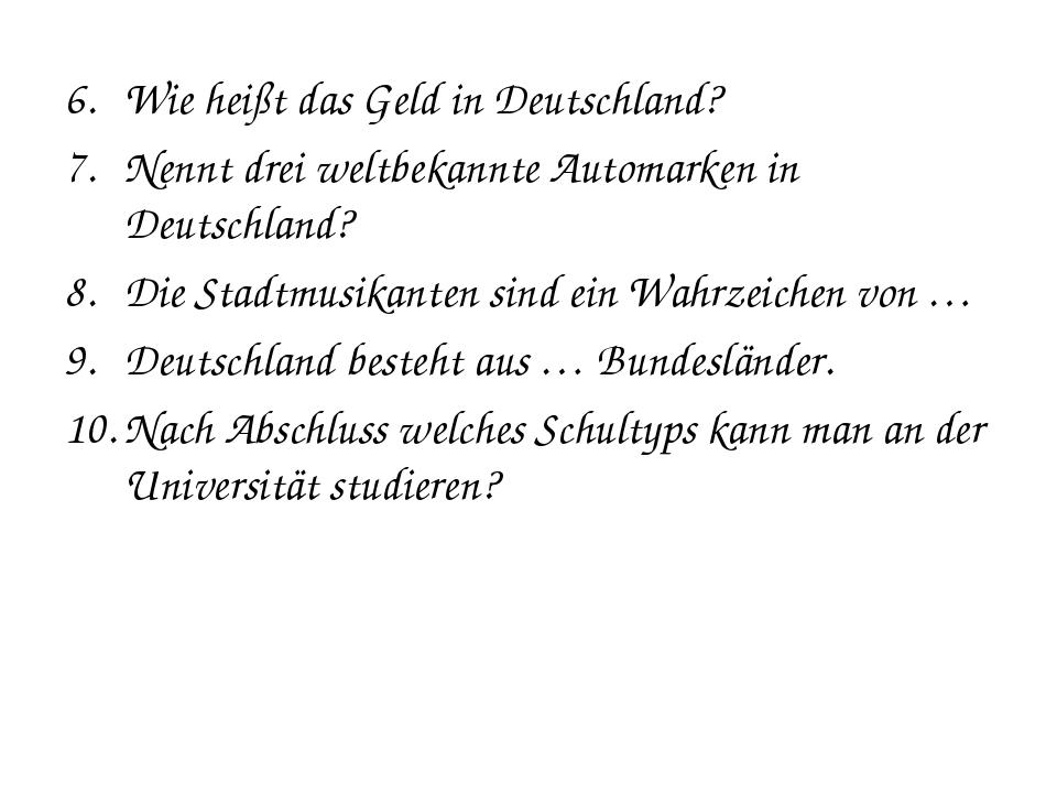 Wie heißt das Geld in Deutschland? Nennt drei weltbekannte Automarken in Deut...