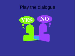 Play the dialogue