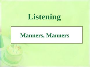Listening Manners, Manners