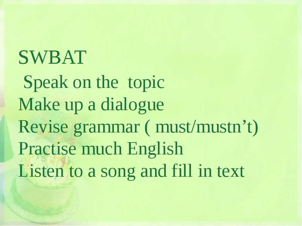 SWBAT Speak on the topic Make up a dialogue Revise grammar ( must/mustn't) P...