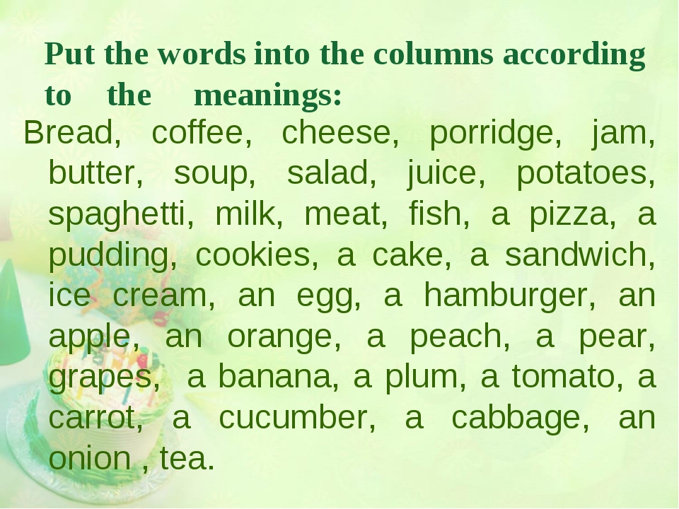 Put the words into the columns according to the meanings: Bread, coffee, chee...