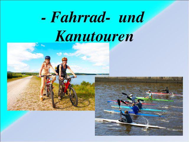 - Fahrrad- und Kanutouren