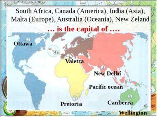 South Africa, Canada (America), India (Asia), Malta (Europe), Australia (Ocea