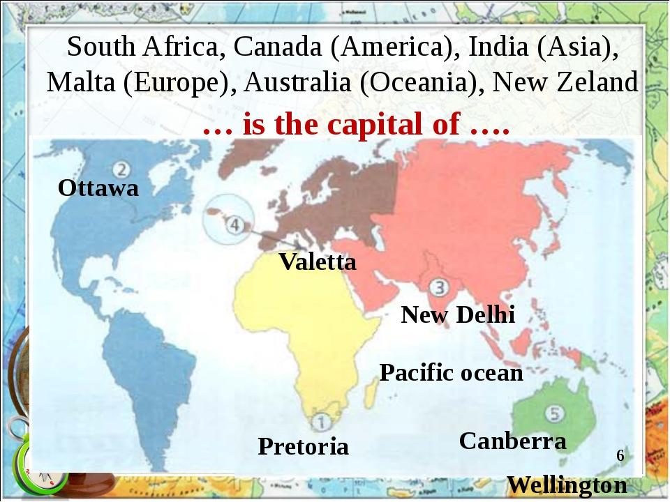 South Africa, Canada (America), India (Asia), Malta (Europe), Australia (Ocea...