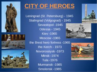 CITY OF HEROES Leningrad (St. Petersburg) - 1945 Stalingrad (Volgograd) - 194