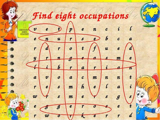 Find eight occupations v e t p e n c i l e n u r s e b c a r d r o t f u e d...