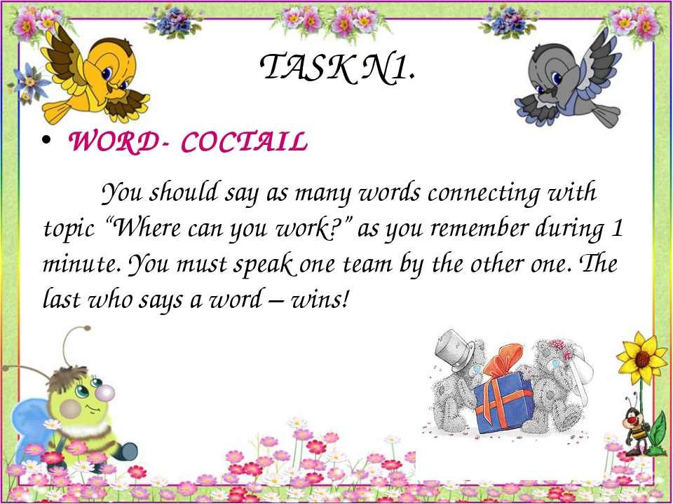 "TASK N1. WORD- COCTAIL You should say as many words connecting with topic ""Wh..."