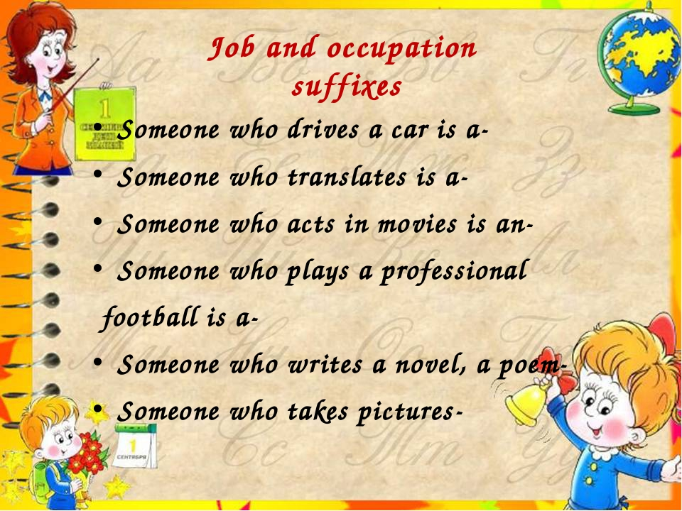 Job and occupation suffixes Someone who drives a car is a- Someone who transl...