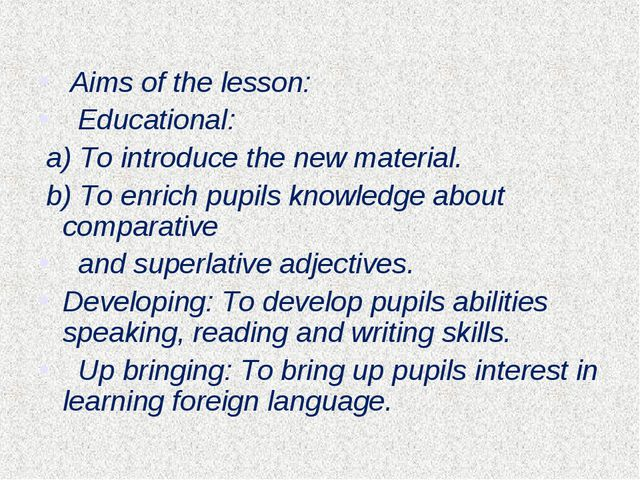 Aims of the lesson: Educational: a) To introduce the new material. b) To enr...
