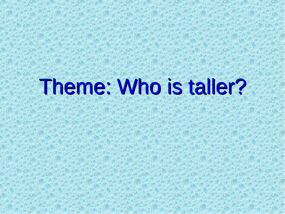 Theme: Who is taller?