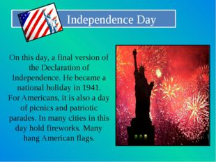 Independence Day On this day, a final version of the Declaration of Independ