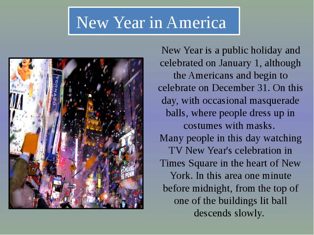 New Year in America New Year is a public holiday and celebrated on January 1...