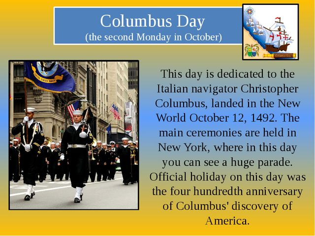 This day is dedicated to the Italian navigator Christopher Columbus, landed i...