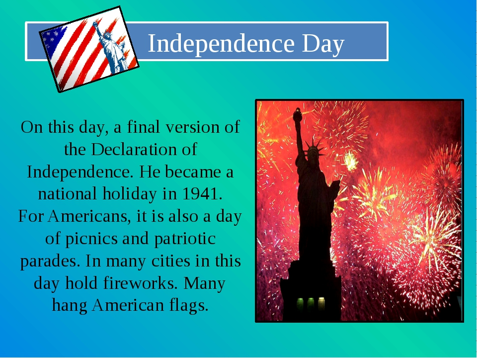 Independence Day On this day, a final version of the Declaration of Independ...