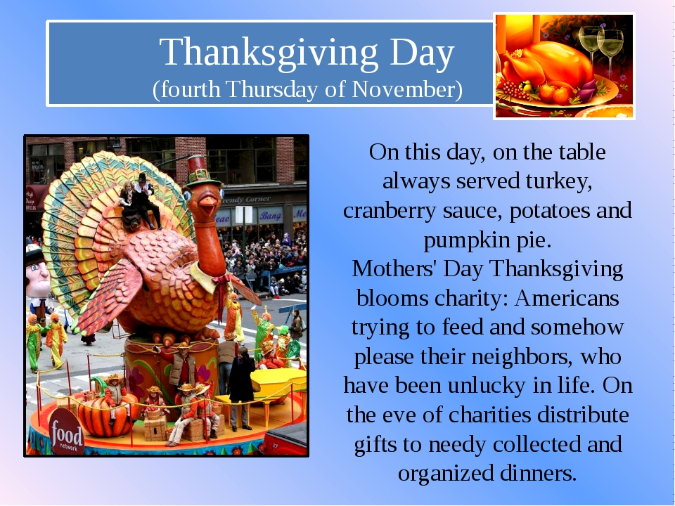 Thanksgiving Day (fourth Thursday of November) On this day, on the table alwa...