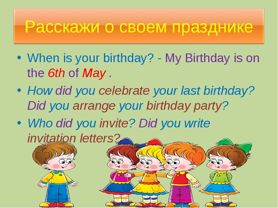 When is your birthday? - My Birthday is on the 6th of May . How did you celeb...