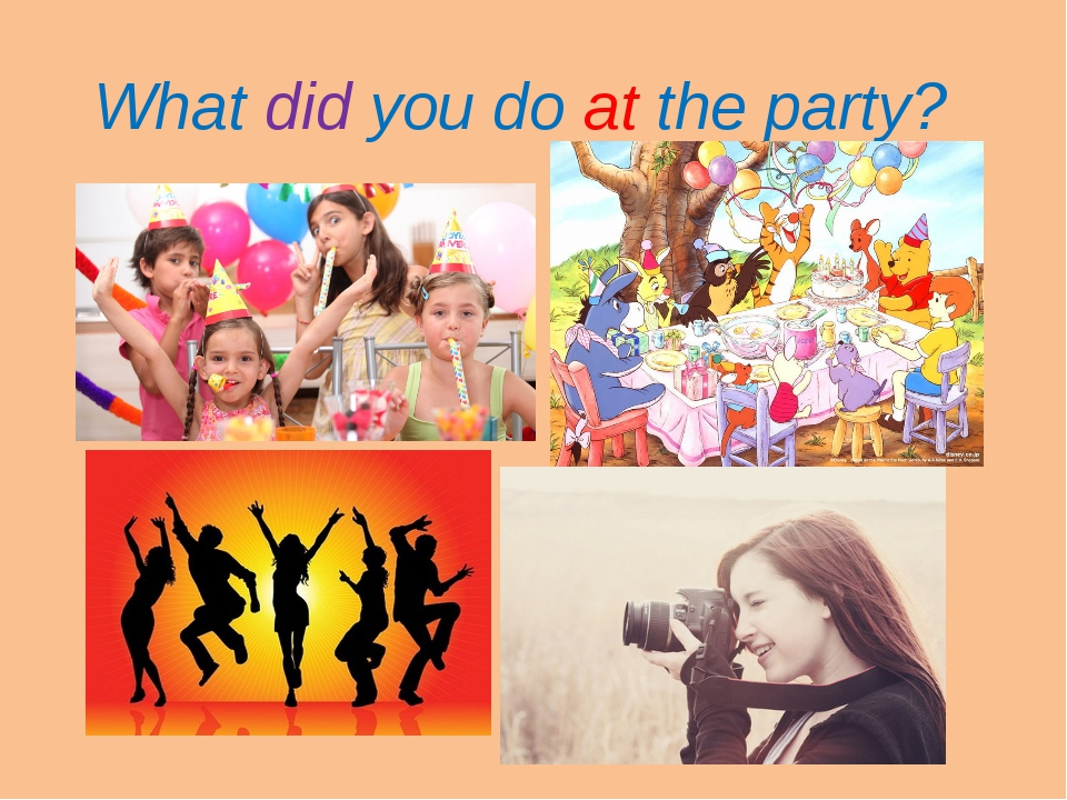 What did you do at the party?