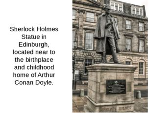 Sherlock Holmes Statue in Edinburgh, located near to the birthplace and child