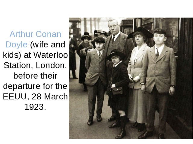 Arthur Conan Doyle (wife and kids) at Waterloo Station, London, before their...