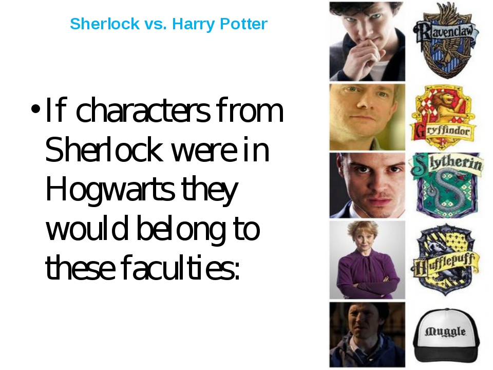 Sherlock vs. Harry Potter If characters from Sherlock were in Hogwarts they w...
