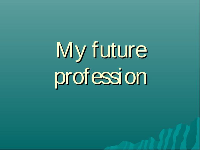 My future profession