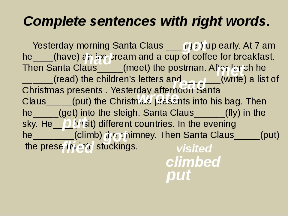 Complete sentences with right words. Yesterday morning Santa Claus ___ (get)...