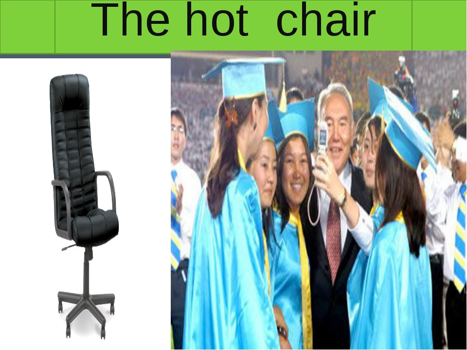 The hot chair