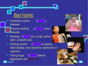 Bad habits: Unhealthy nutrition obesity, diseases. Physical inactivity some