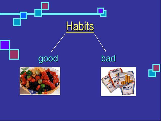 Habits good bad
