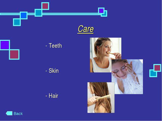 Care - Teeth - Skin - Hair Back