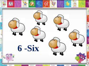 6 -Six