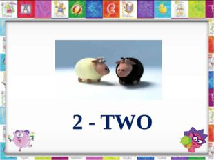 2 - TWO