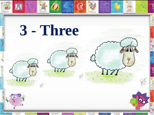 3 - Three