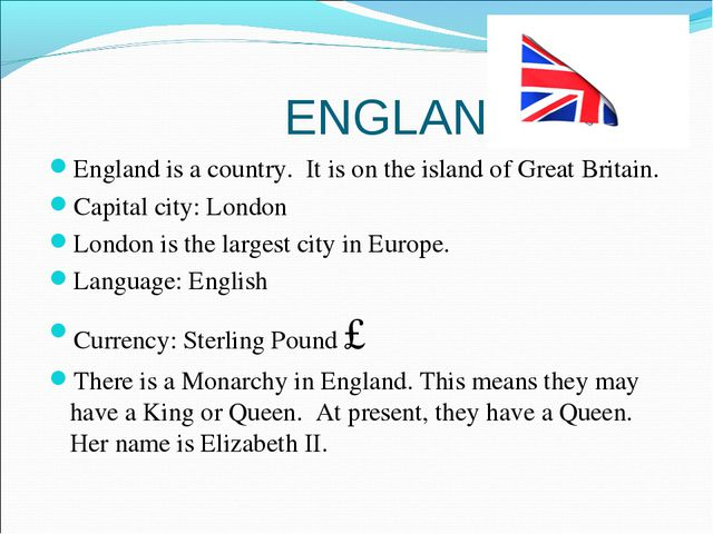 ENGLAND England is a country. It is on the island of Great Britain. Capital...