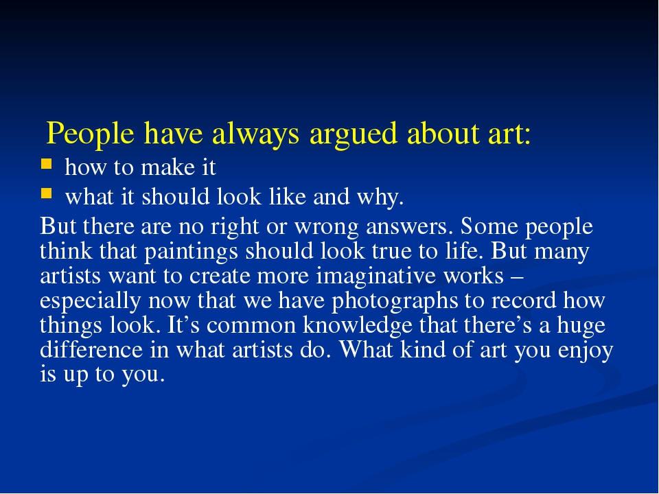 People have always argued about art: how to make it what it should look like...