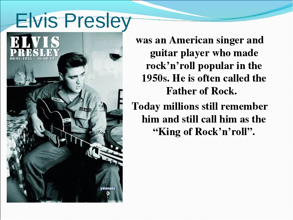 Elvis Presley was an American singer and guitar player who made rock'n'roll p...