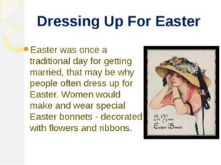 Dressing Up For Easter Easter was once a traditional day for getting married,