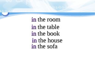 in the room in the table in the book in the house in the sofa